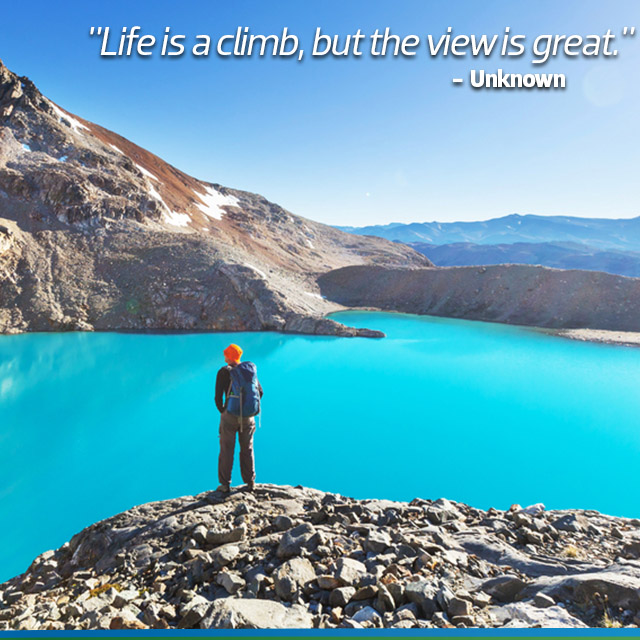 Travel Quote: Life is a climb, but the view is great - Unknown.