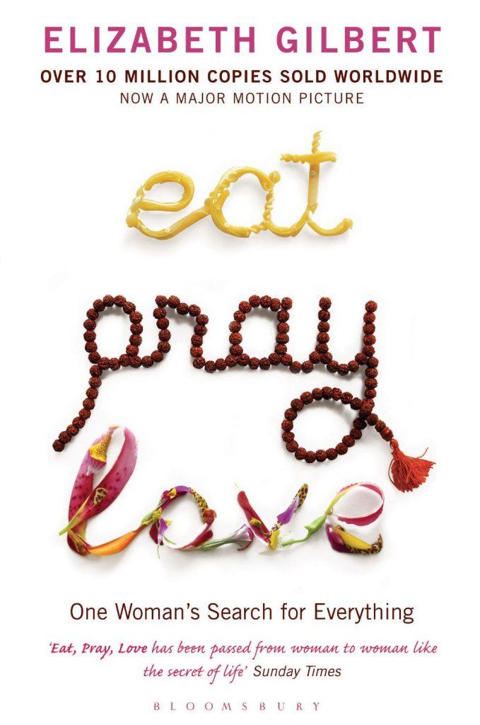 Eat, pray, love. part of Top 10 Books to Inspire Wanderlust. Photo credit: Amazon.com