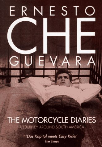 The Motorcycle Diaries by Ernesto Che Guevara travels in Argentina and latin america