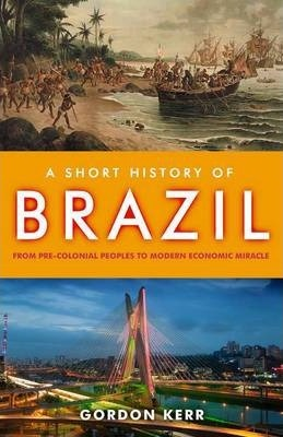 A Short History of Brazil by Gordon Kerr book cover